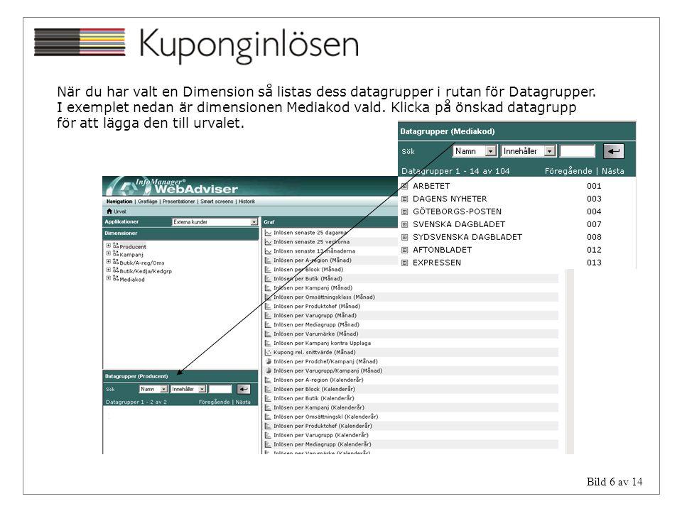När du har valt en Dimension så listas dess datagrupper i rutan för Datagrupper. I exemplet nedan är dimensionen Mediakod vald.