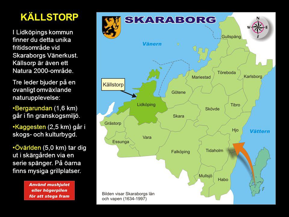KÄLLSTORP I Lidköpings kommun finner du detta unika fritidsområde vid Skaraborgs Vänerkust. Källsorp är även ett Natura 2000-område.