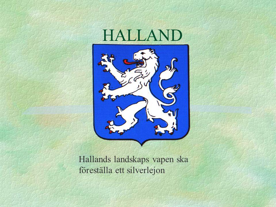 HALLAND Hallands landskaps vapen ska föreställa ett silverlejon