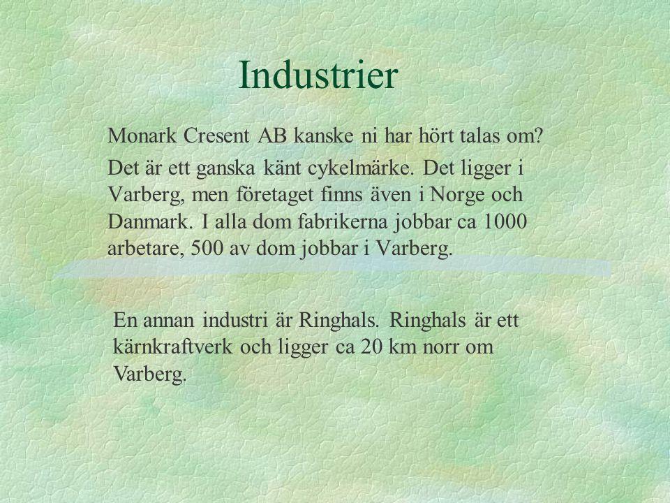Industrier Monark Cresent AB kanske ni har hört talas om
