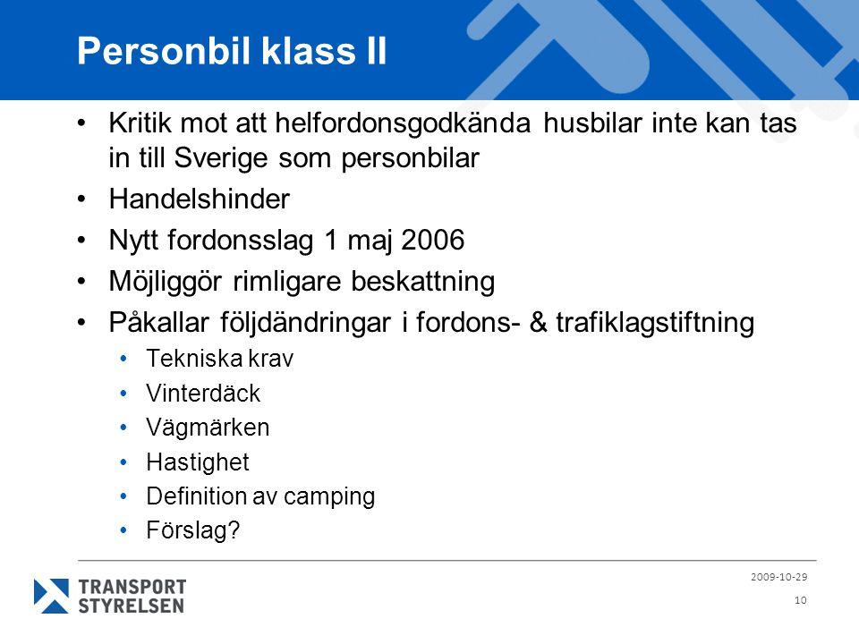 Personbil klass II Kritik mot att helfordonsgodkända husbilar inte kan tas in till Sverige som personbilar.