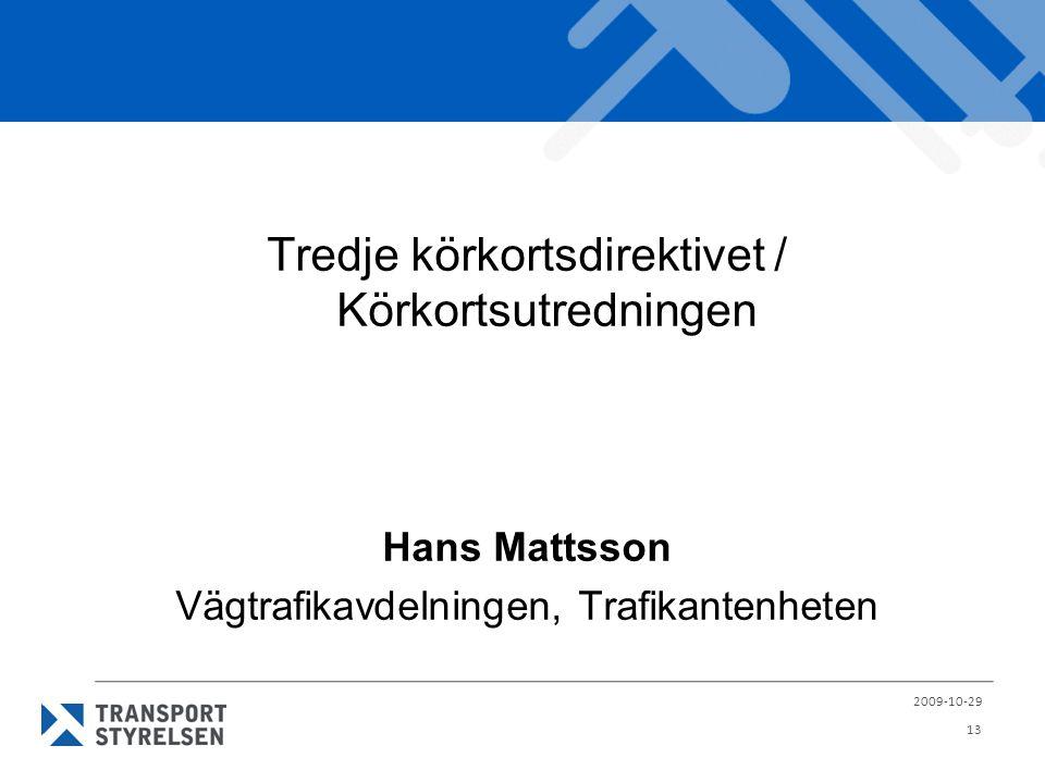 Tredje körkortsdirektivet / Körkortsutredningen