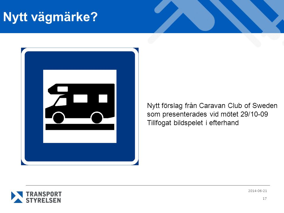 Nytt vägmärke Nytt förslag från Caravan Club of Sweden