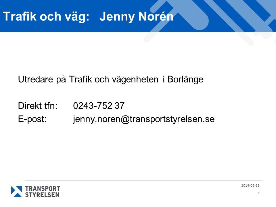 Trafik och väg: Jenny Norén