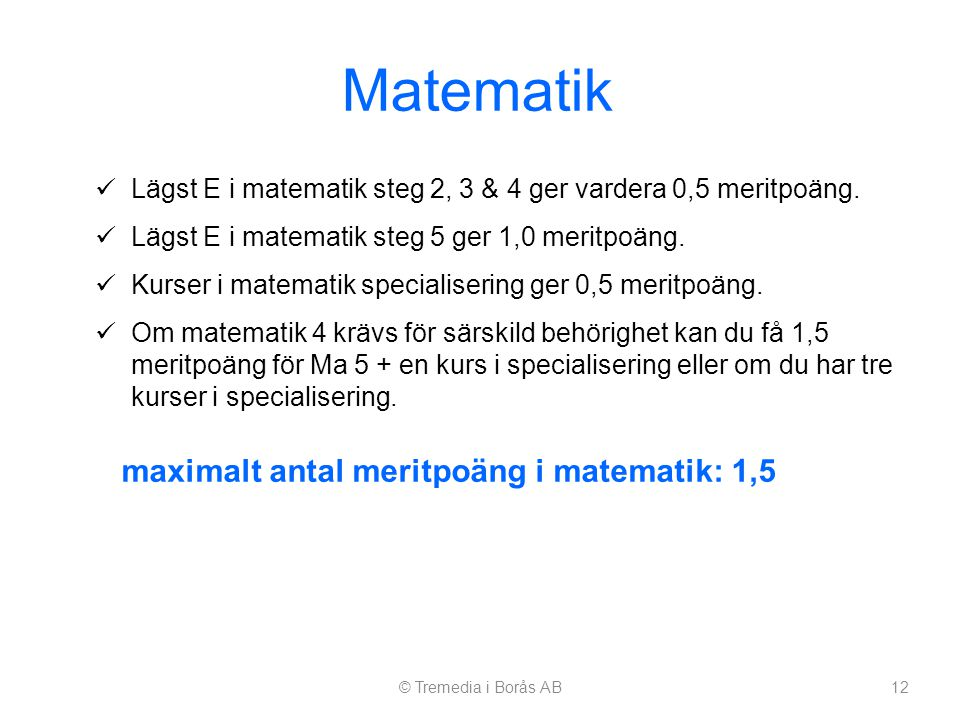Matematik maximalt antal meritpoäng i matematik: 1,5