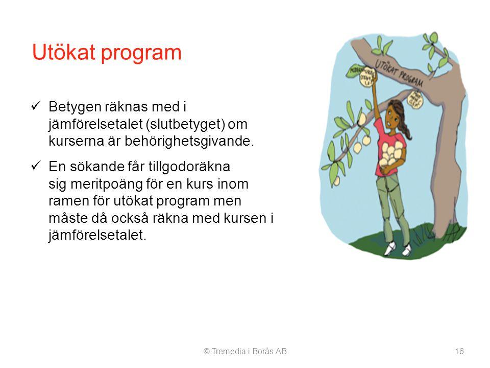 Utökat program Betygen räknas med i jämförelsetalet (slutbetyget) om kurserna är behörighetsgivande.
