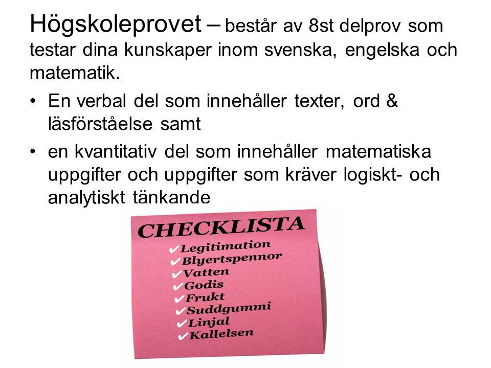 Högskoleprovet – består av 8st delprov som testar dina kunskaper inom svenska, engelska och matematik.