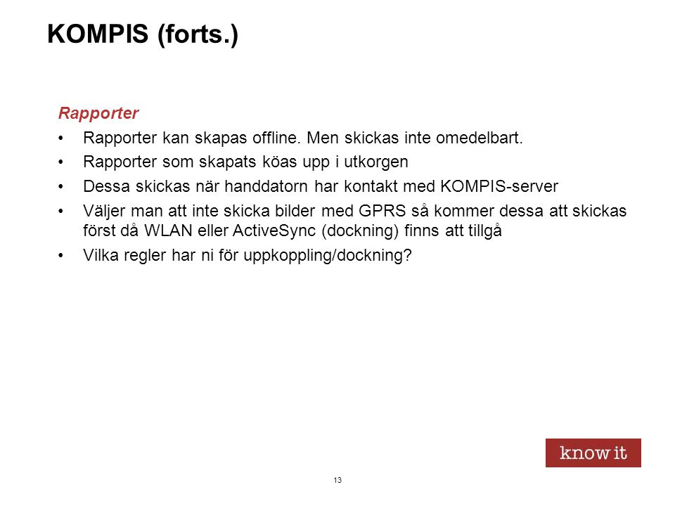 KOMPIS (forts.) Rapporter