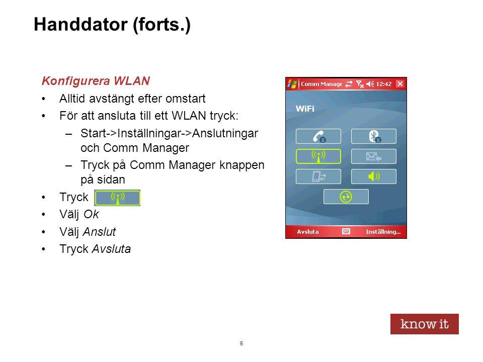 Handdator (forts.) Konfigurera WLAN Alltid avstängt efter omstart