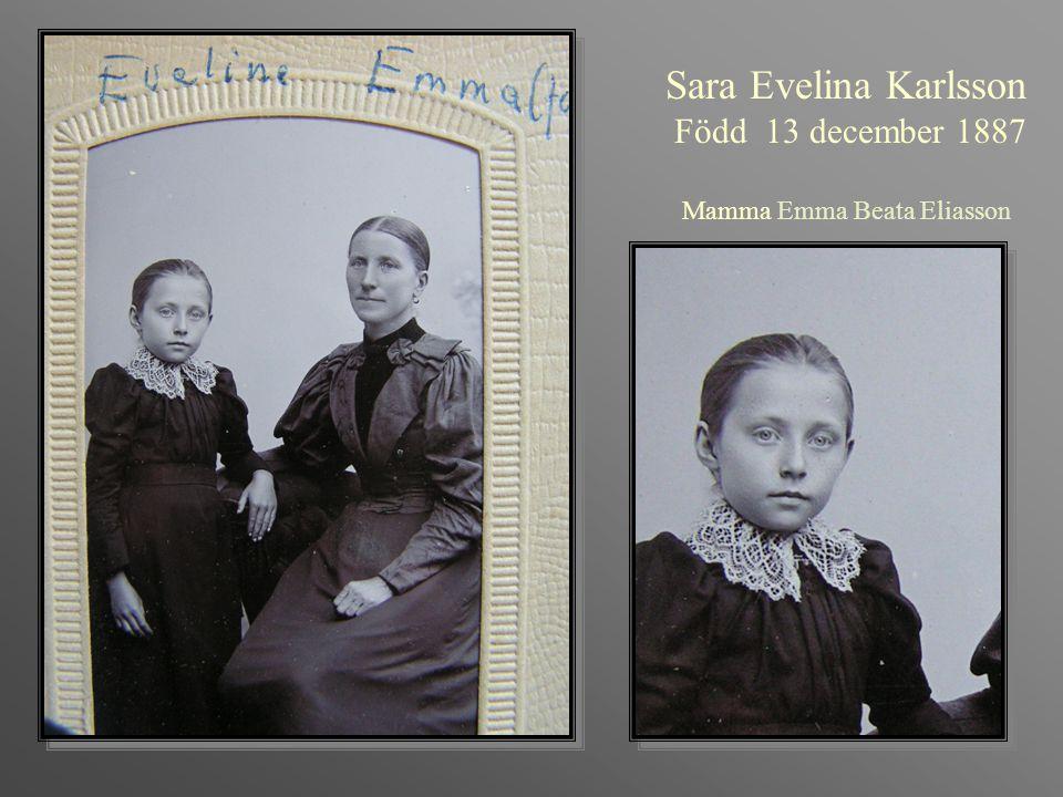 Sara Evelina Karlsson Född 13 december 1887 Mamma Emma Beata Eliasson