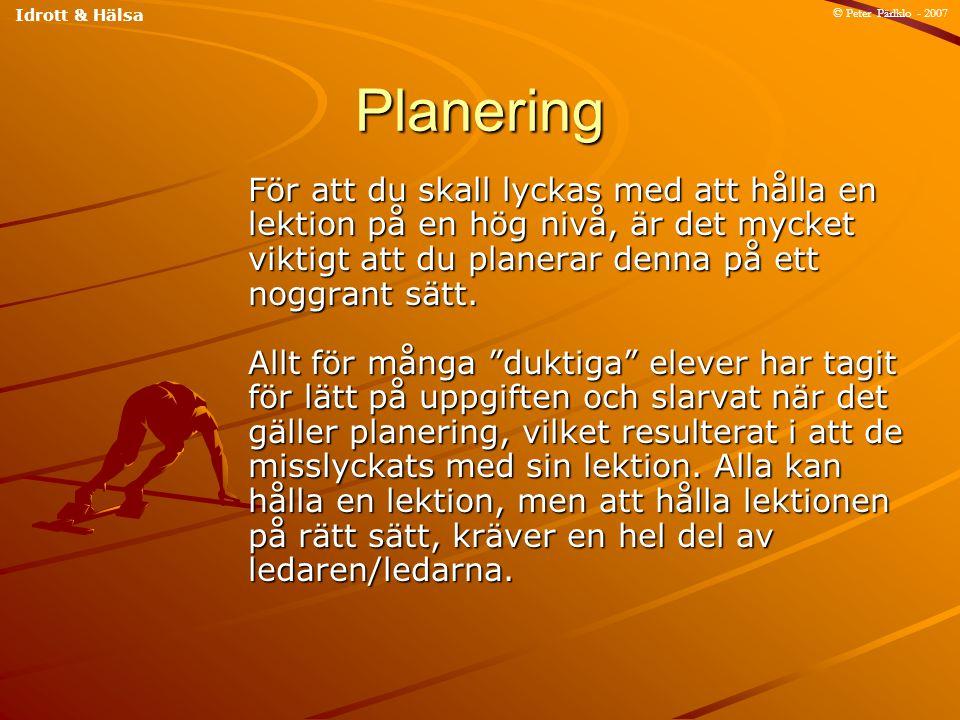 Idrott & Hälsa © Peter Pärlklo - 2007. Planering.