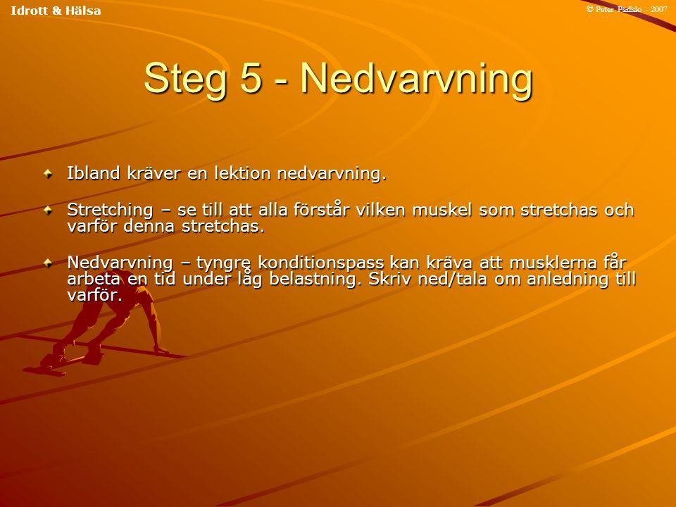 Steg 5 - Nedvarvning Ibland kräver en lektion nedvarvning.