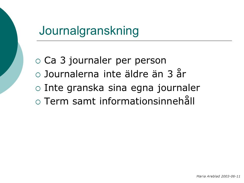 Journalgranskning Ca 3 journaler per person