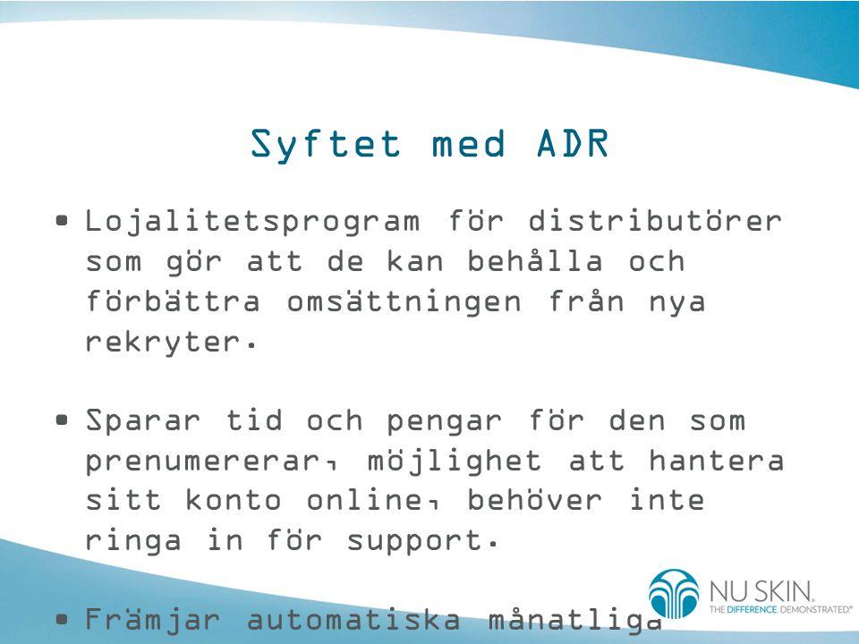 Syftet med ADR Lojalitetsprogram för distributörer som gör att de kan behålla och förbättra omsättningen från nya rekryter.