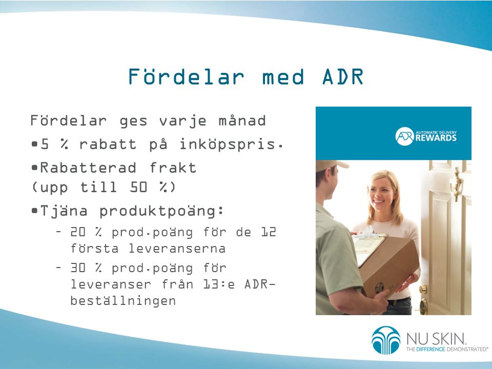 Fördelar med ADR Fördelar ges varje månad 5 % rabatt på inköpspris.