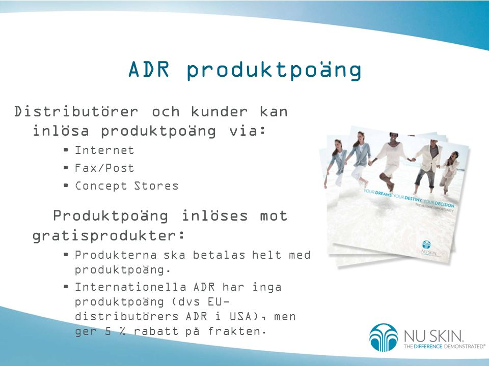 ADR produktpoäng Distributörer och kunder kan inlösa produktpoäng via: