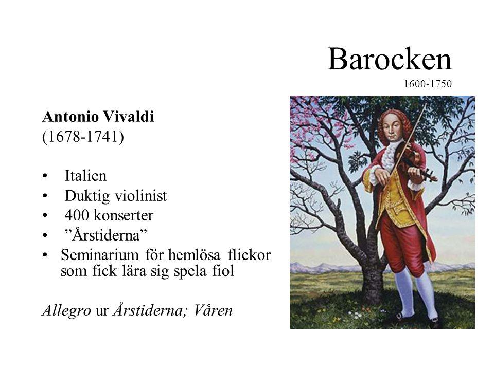 Barocken 1600-1750 Antonio Vivaldi (1678-1741) Italien