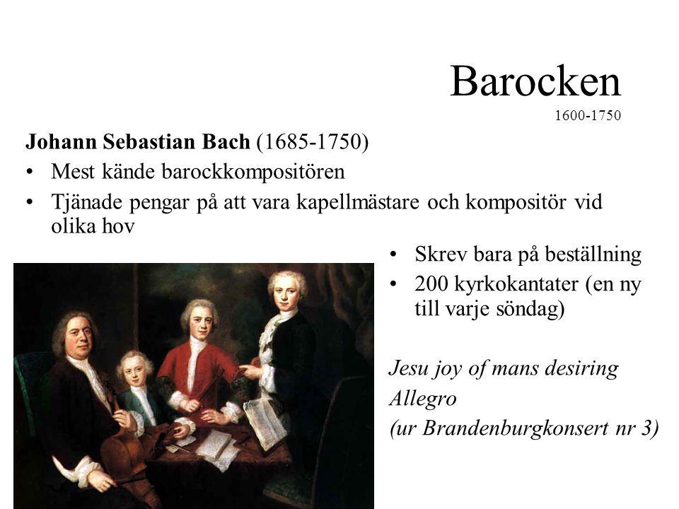 Barocken 1600-1750 Johann Sebastian Bach (1685-1750)