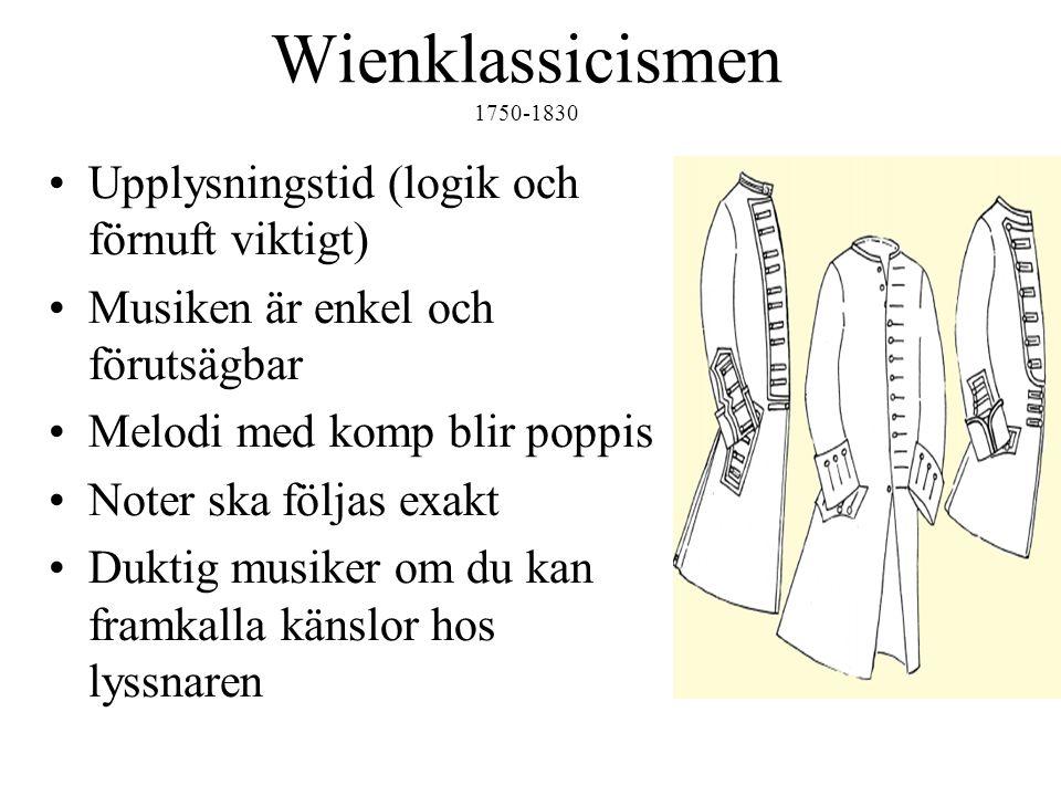 Wienklassicismen 1750-1830 Upplysningstid (logik och förnuft viktigt)