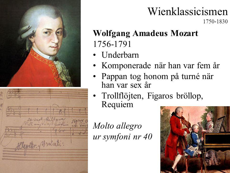 Wienklassicismen 1750-1830 Wolfgang Amadeus Mozart 1756-1791 Underbarn