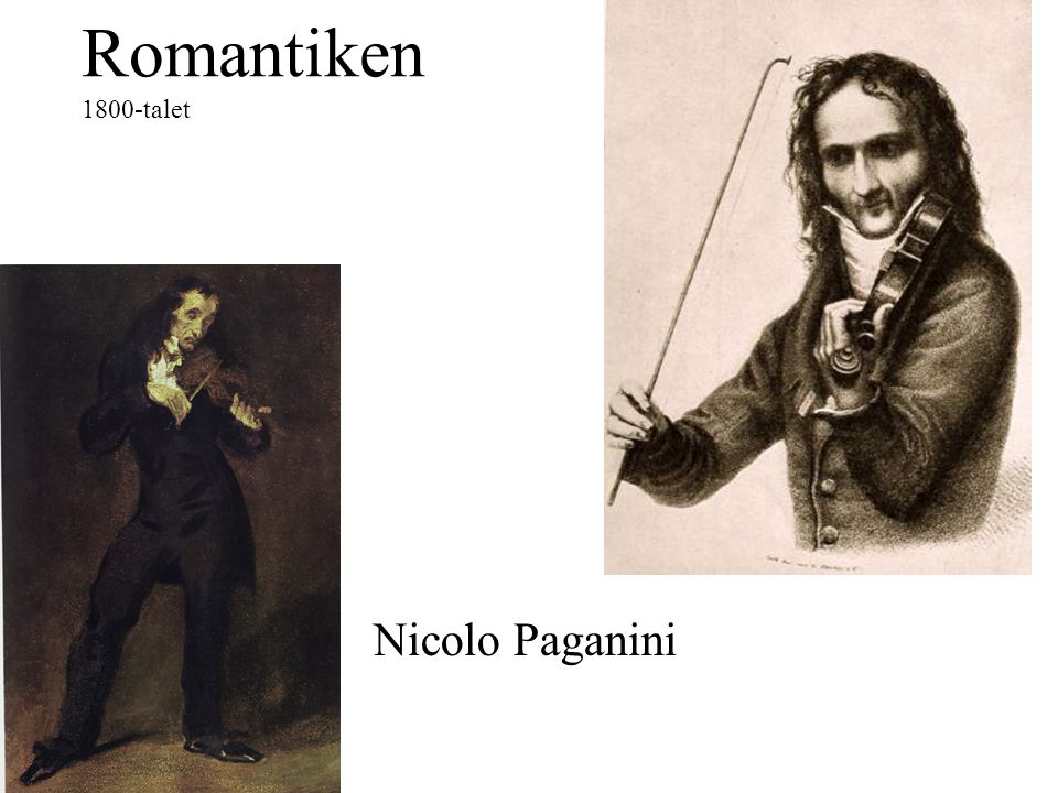 Romantiken 1800-talet Nicolo Paganini