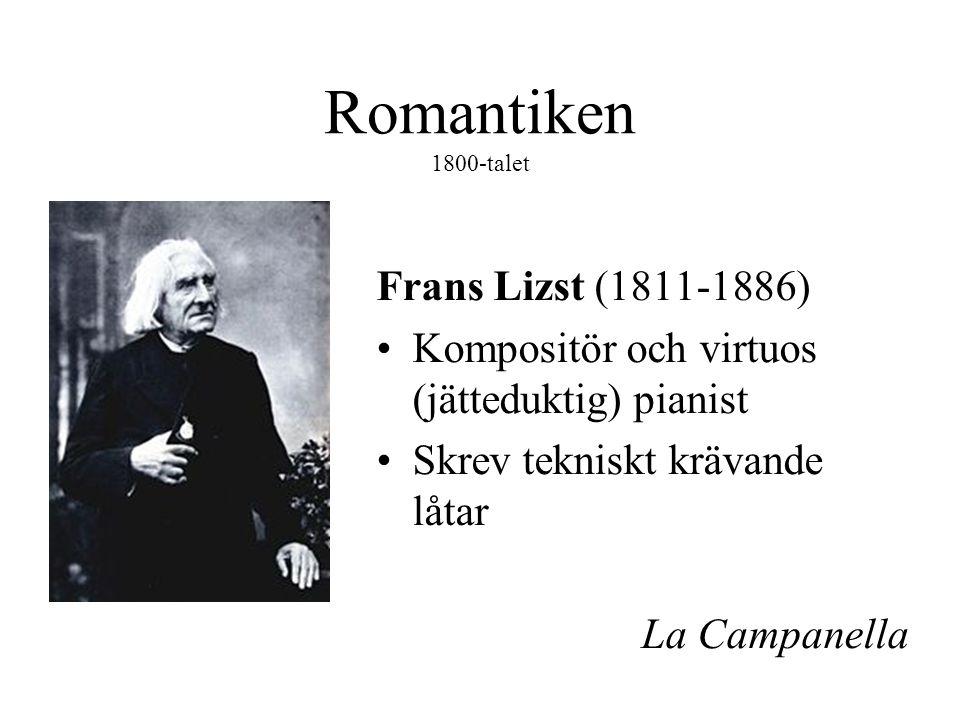 Romantiken 1800-talet Frans Lizst (1811-1886)