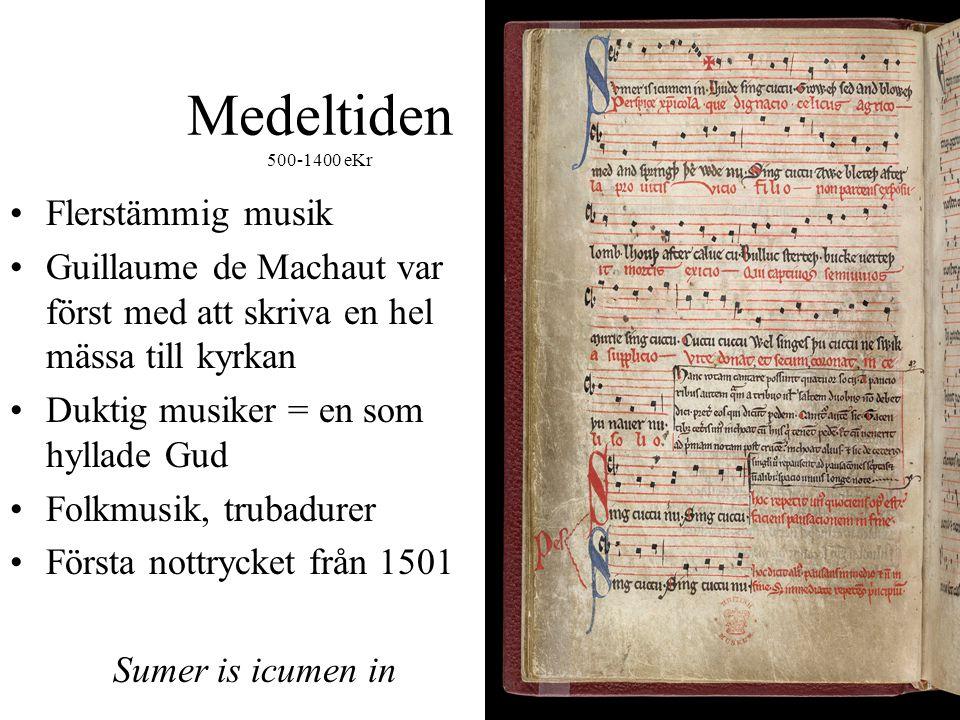 Medeltiden 500-1400 eKr Flerstämmig musik