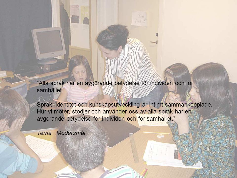 Alla språk har en avgörande betydelse för individen och för samhället.