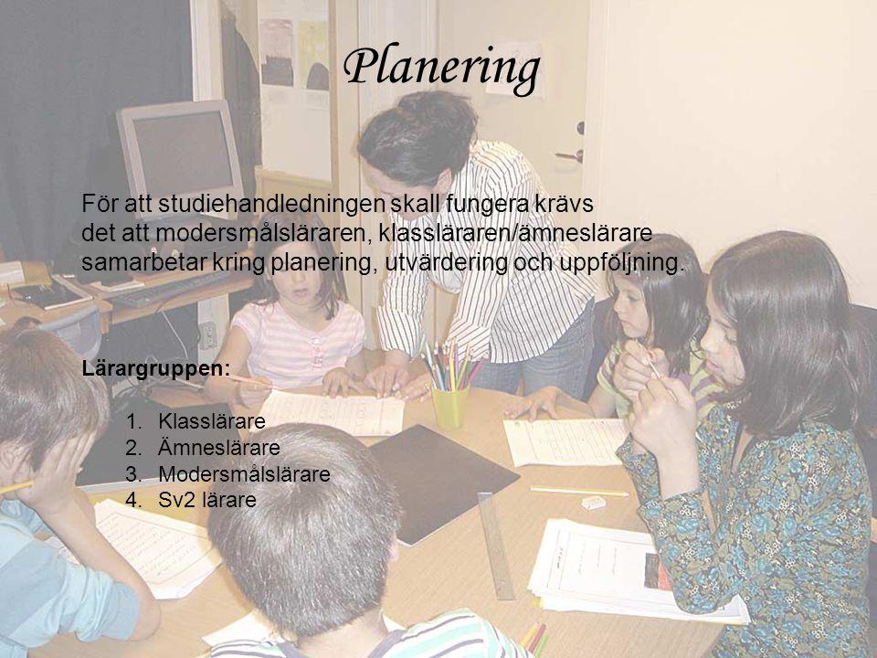 Planering För att studiehandledningen skall fungera krävs