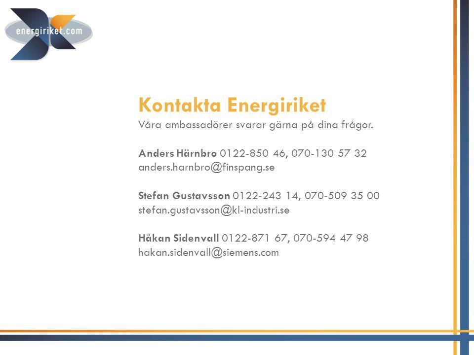 Kontakta Energiriket Våra ambassadörer svarar gärna på dina frågor.
