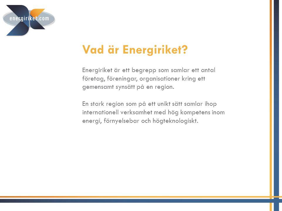 Vad är Energiriket Energiriket är ett begrepp som samlar ett antal företag, föreningar, organisationer kring ett gemensamt synsätt på en region.