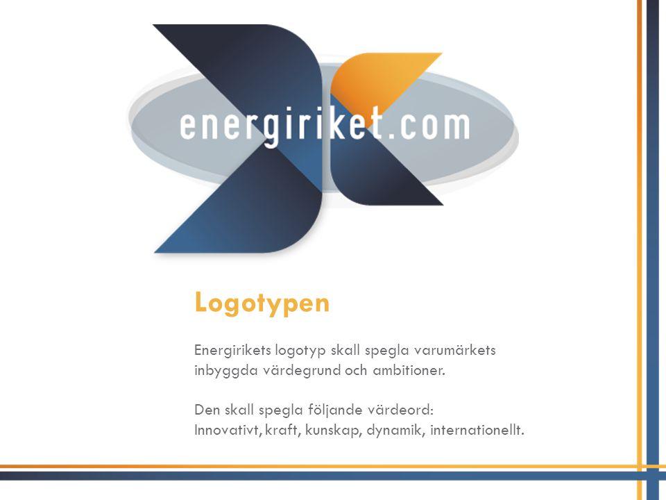 Logotypen Energirikets logotyp skall spegla varumärkets inbyggda värdegrund och ambitioner. Den skall spegla följande värdeord: