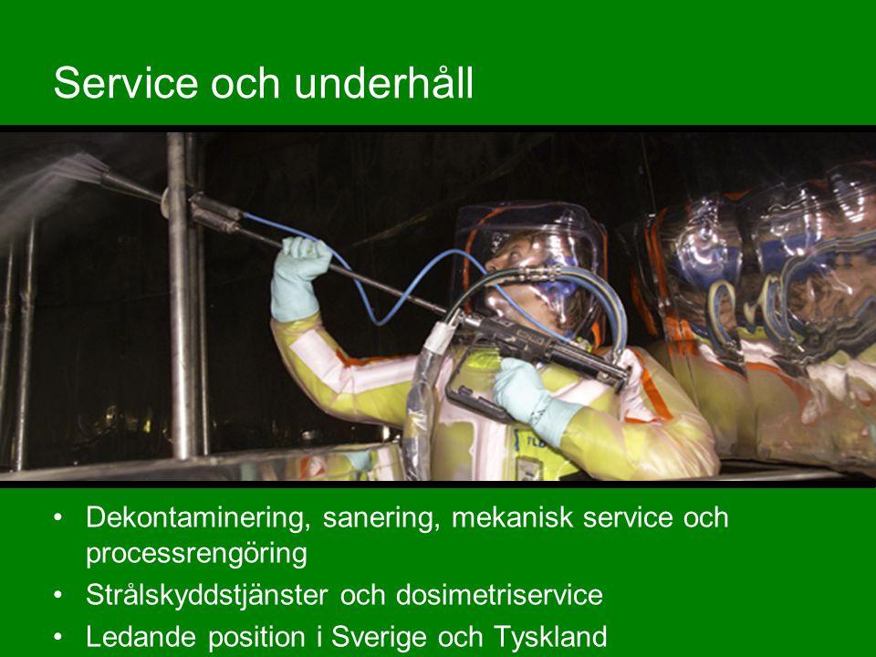 Service och underhåll Dekontaminering, sanering, mekanisk service och processrengöring. Strålskyddstjänster och dosimetriservice.