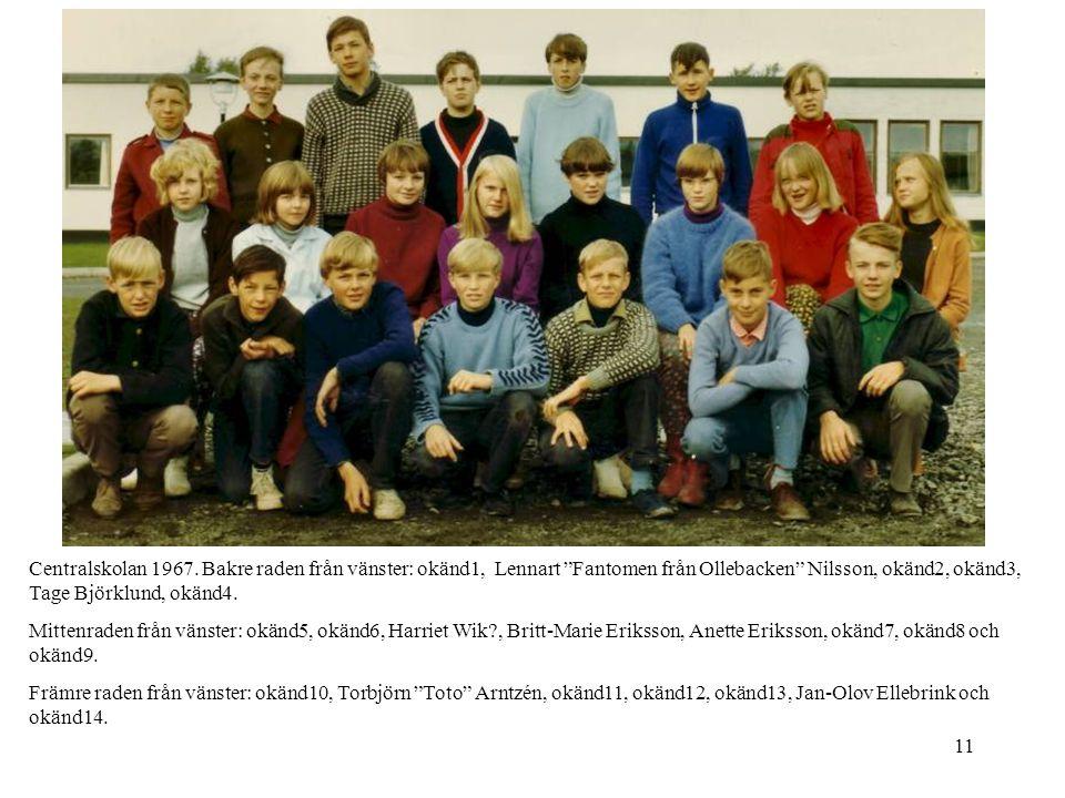 Centralskolan 1967. Bakre raden från vänster: okänd1, Lennart Fantomen från Ollebacken Nilsson, okänd2, okänd3, Tage Björklund, okänd4.