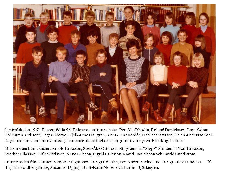 Centralskolan 196. Elever födda 56