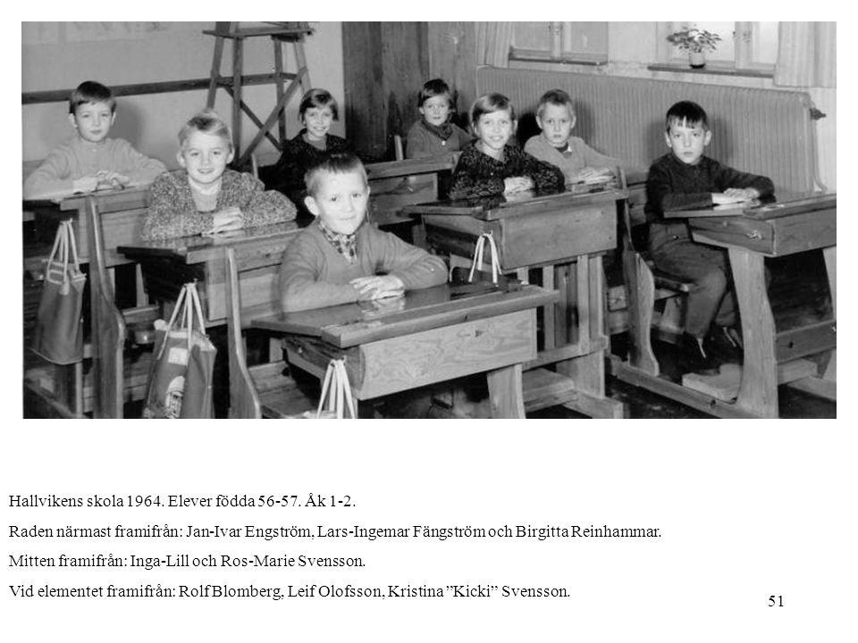 Hallvikens skola 1964. Elever födda 56-57. Åk 1-2.