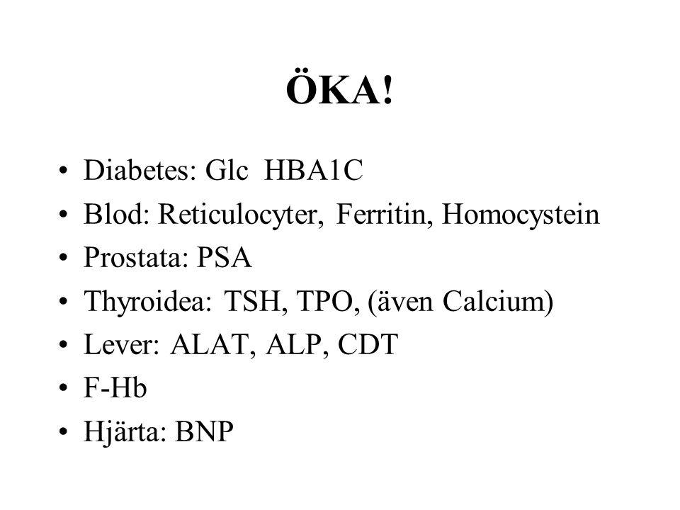 ÖKA! Diabetes: Glc HBA1C Blod: Reticulocyter, Ferritin, Homocystein