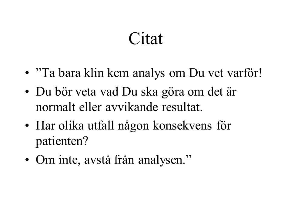 Citat Ta bara klin kem analys om Du vet varför!