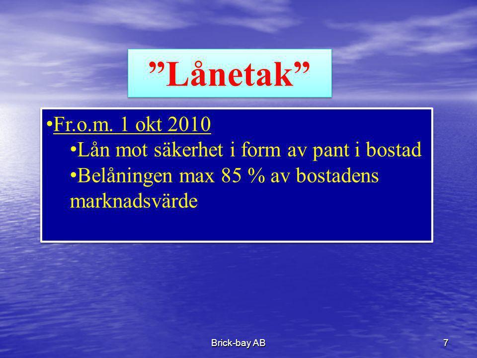 Lånetak Fr.o.m. 1 okt 2010 Lån mot säkerhet i form av pant i bostad