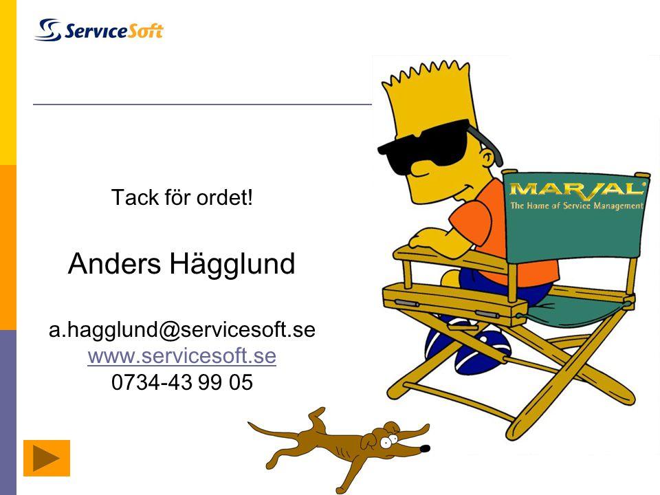 Anders Hägglund Tack för ordet! a.hagglund@servicesoft.se