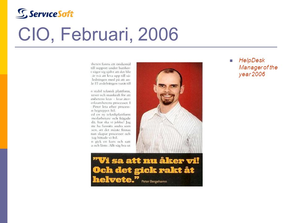 CIO, Februari, 2006 HelpDesk Manager of the year 2006