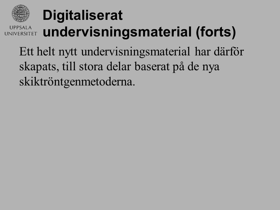 Digitaliserat undervisningsmaterial (forts)