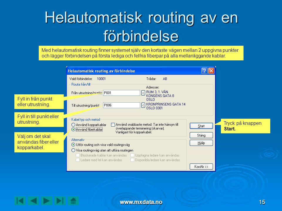 Helautomatisk routing av en förbindelse