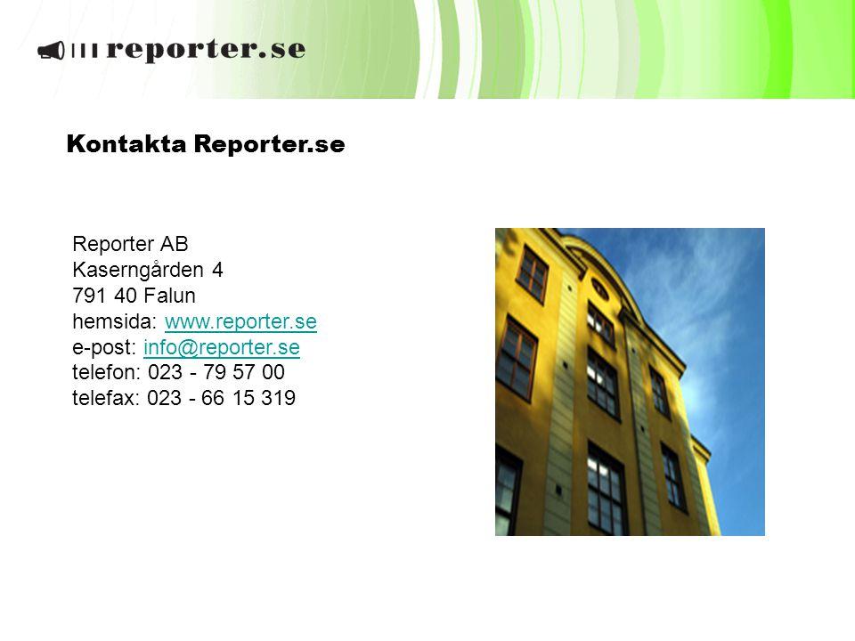 Kontakta Reporter.se Reporter AB Kaserngården 4 791 40 Falun