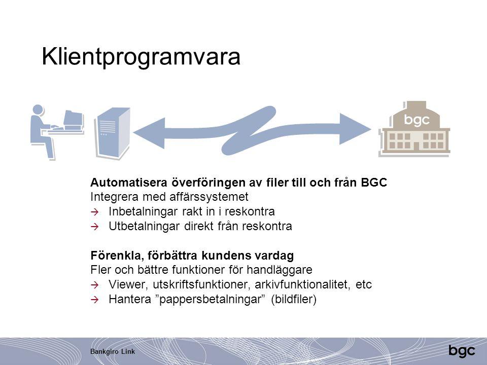 Klientprogramvara Automatisera överföringen av filer till och från BGC