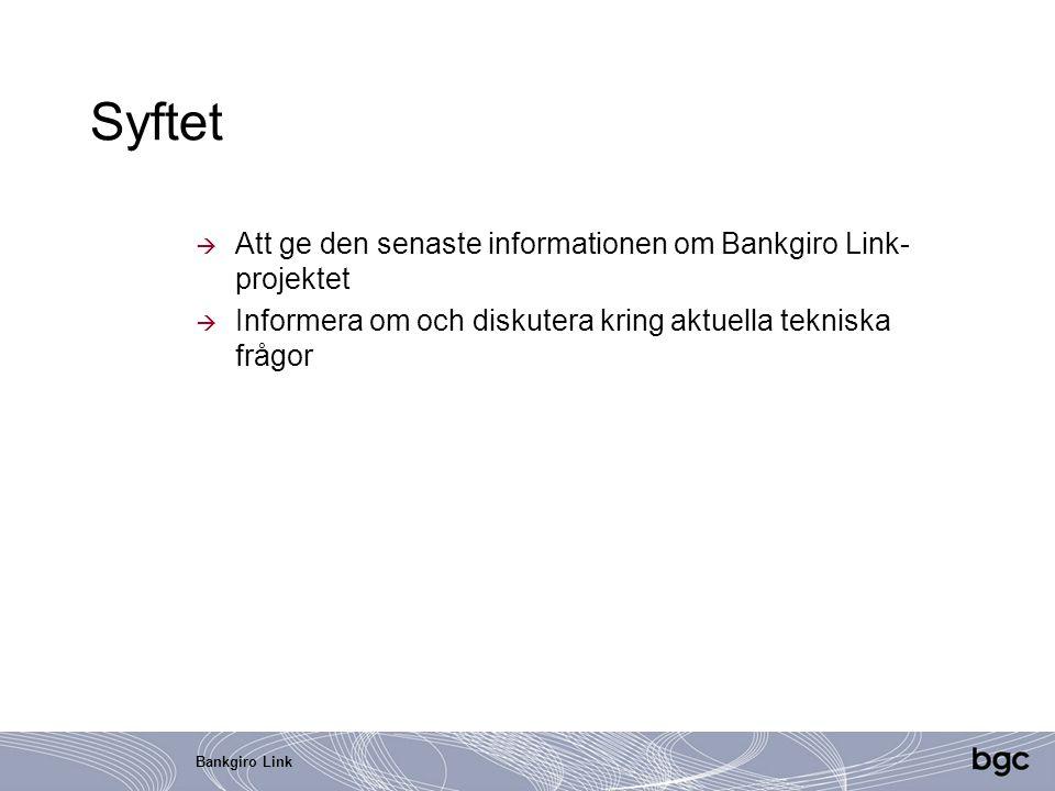Syftet Att ge den senaste informationen om Bankgiro Link-projektet