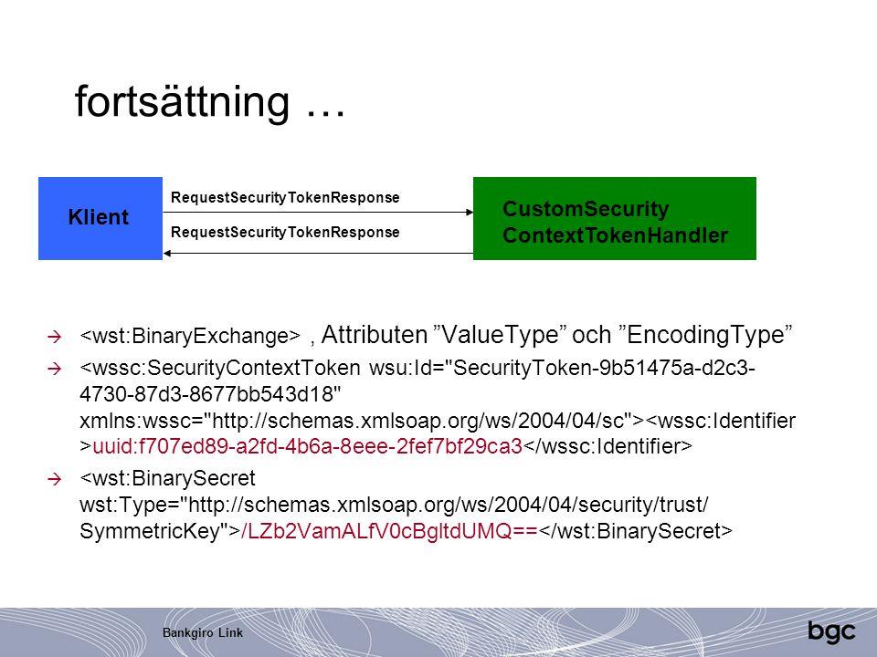fortsättning … CustomSecurity ContextTokenHandler Klient