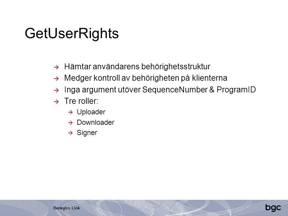 GetUserRights Hämtar användarens behörighetsstruktur