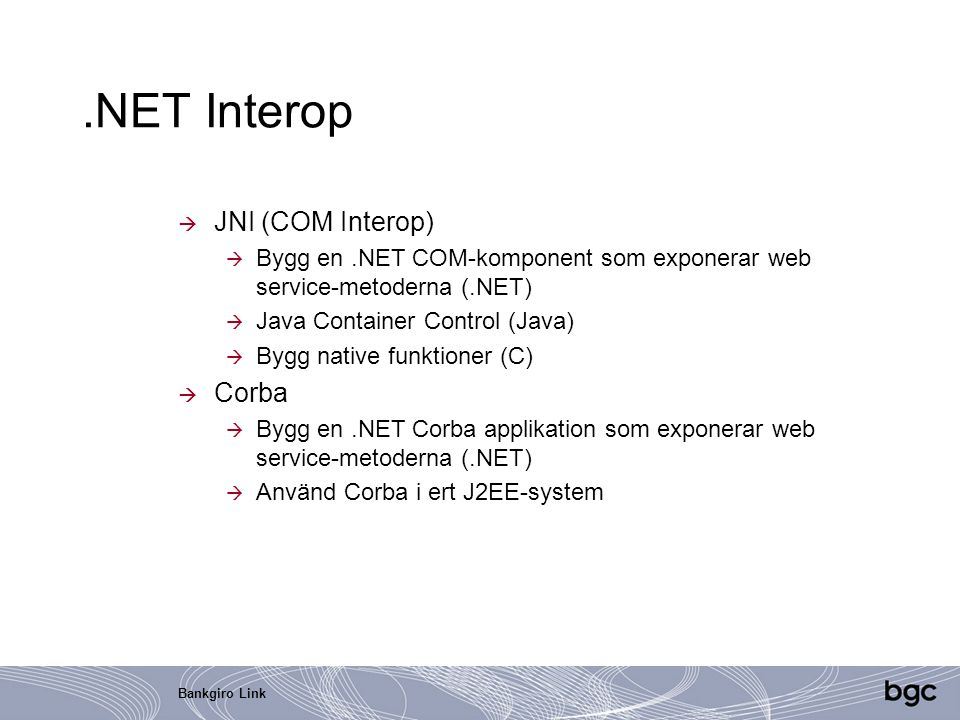.NET Interop JNI (COM Interop) Corba