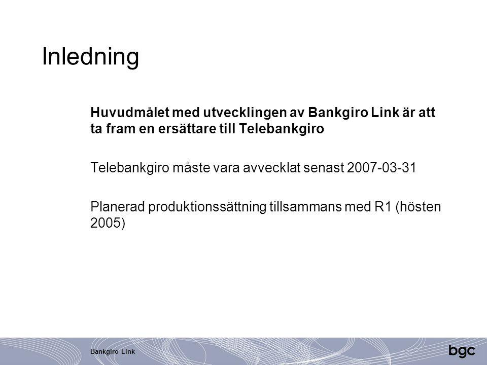 Inledning Huvudmålet med utvecklingen av Bankgiro Link är att ta fram en ersättare till Telebankgiro.
